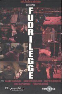 Libro Fuorilegge. Con DVD Paolo Mondani , Viola Rispoli