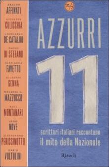 Winniearcher.com Azzurri. Undici scrittori italiani raccontano il mito della Nazionale Image