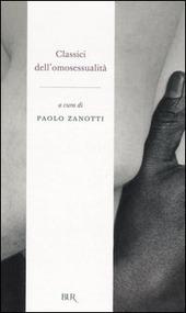 Classici dell'omosessualità. L'avventurosa storia di un'utopia