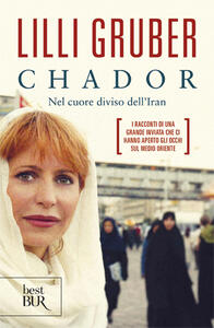 Chador. Nel cuore diviso dell'Iran