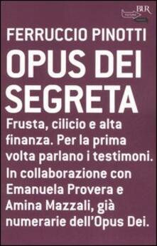 Opus dei segreta - Ferruccio Pinotti - copertina