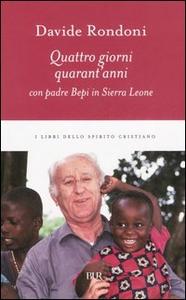 Libro Quattro giorni, quarant'anni con padre Bepi in Sierra Leone Davide Rondoni