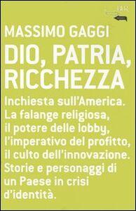 Libro Dio, patria e ricchezza Massimo Gaggi
