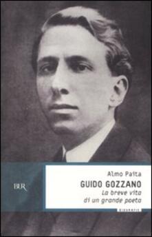 Guido Gozzano. La breve vita di un grande poeta.pdf
