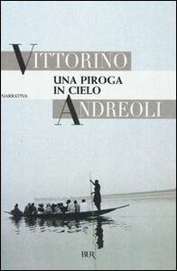 Foto Cover di Una piroga in cielo, Libro di Vittorino Andreoli, edito da BUR Biblioteca Univ. Rizzoli