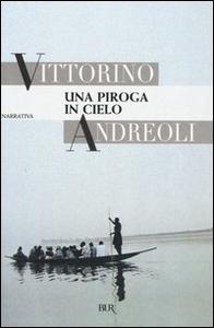 Libro Una piroga in cielo Vittorino Andreoli