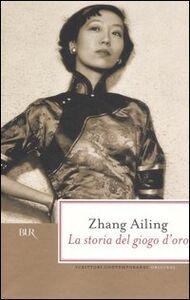 Libro La storia del giogo d'oro Ailing Zhang