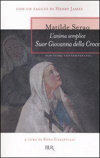 L' anima semplice Suor Giovanna della Croce