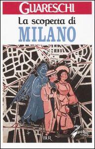 Libro La scoperta di Milano Giovanni Guareschi