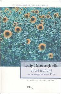 Libro Fiori italiani con un mazzo di nuovi «Fiori» raccolti negli anni Settanta Luigi Meneghello