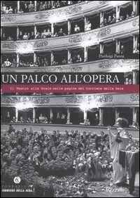 Un palco all'opera. Il Teatro alla Scala nelle pagine del Corriere della Sera