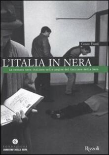 Daddyswing.es L' Italia in nera. La cronaca nera italiana nelle pagine del Corriere della Sera Image