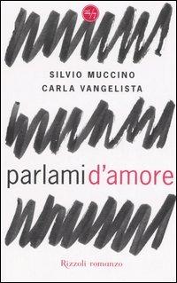 Parlami d'amore - Muccino Silvio Vangelista Carla - wuz.it