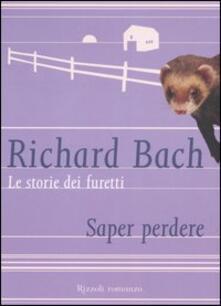 Le storie dei furetti. Saper perdere - Richard Bach - copertina