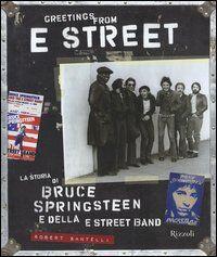 Greetings from E Street. La storia di Bruce Springsteen e della E Street Band