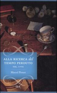 Libro Alla ricerca del tempo perduto. Dalla parte di Swann-All'ombra delle fanciulle in fiore-I Guermantes-Sodoma e Gomorra-La prigioniera-La fuggitiva-Il tempo ritrovato Marcel Proust