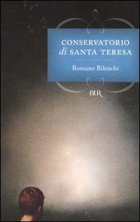 Conservatorio di Santa Teresa - Bilenchi Romano - wuz.it