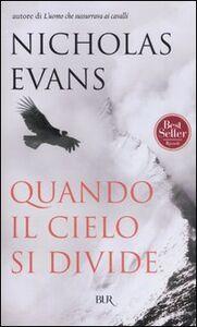 Libro Quando il cielo si divide Nicholas Evans