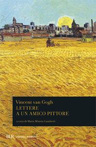 Libro Lettere a un amico pittore Vincent Van Gogh