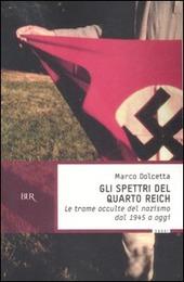 Gli spettri del Quarto Reich. Le trame occulte del nazismo dal 1945 a oggi