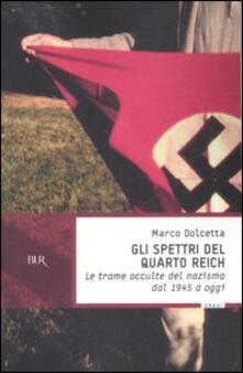 Gli spettri del Quarto Reich. Le trame occulte del nazismo dal 1945 a oggi.pdf