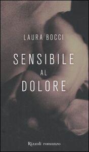 Libro Sensibile al dolore Laura Bocci