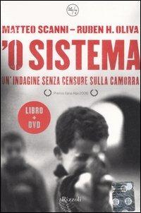 'O sistema. Un'indagine senza censure sulla camorra. Con DVD - Scanni Matteo Oliva Ruben H. - wuz.it