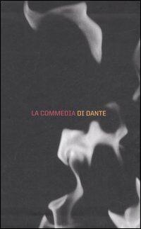 La Commedia di Dante: L'Inferno di Dante-Il Purgatorio di Dante-Il Paradiso di Dante-La Commedia di Dante. Indice