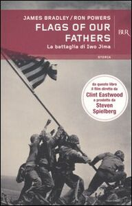Libro Flags of our fathers. La battaglia di Iwo Jima James Bradley , Ron Powers