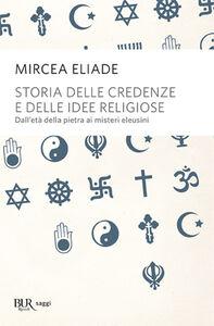 Libro Storia delle credenze e delle idee religiose Mircea Eliade