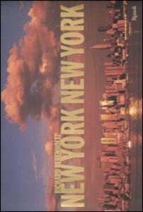 Foto Cover di New York, New York, Libro di Richard Berenholtz, edito da Rizzoli