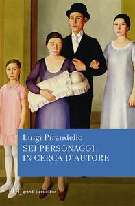 Sei personaggi in cerca d'autore - Luigi Pirandello - copertina