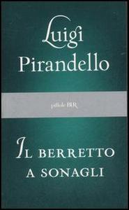 Libro Il berretto a sonagli Luigi Pirandello