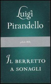 Il Il berretto a sonagli - Pirandello Luigi - wuz.it