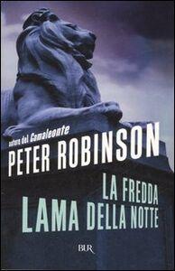 Foto Cover di La fredda lama della notte, Libro di Peter Robinson, edito da BUR Biblioteca Univ. Rizzoli