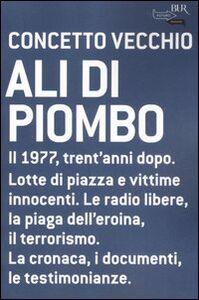 Foto Cover di Ali di piombo, Libro di Concetto Vecchio, edito da BUR Biblioteca Univ. Rizzoli