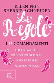 Le regole. I 35 comandamenti per trovare lui. Per non perderlo più per perdelo quando vi pare.pdf