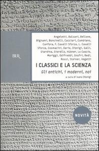 Libro I classici e la scienza. Gli antichi, i moderni, noi