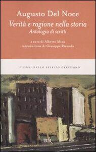 Libro Verità e ragione nella storia. Antologia di scritti Augusto Del Noce