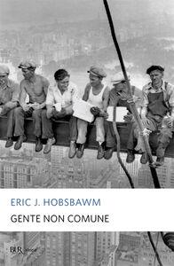 Libro Gente non comune Eric J. Hobsbawm