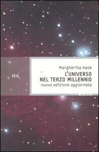 Foto Cover di L' universo nel terzo millennio, Libro di Margherita Hack, edito da BUR Biblioteca Univ. Rizzoli