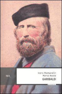 Foto Cover di Garibaldi, Libro di Indro Montanelli,Marco Nozza, edito da BUR Biblioteca Univ. Rizzoli