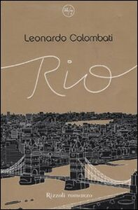 Foto Cover di Rio, Libro di Leonardo Colombati, edito da Rizzoli