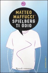 Libro Spielberg ti odio Matteo Maffucci