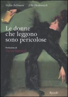 Le donne che leggono sono pericolose - Stefan Bollmann,Elke Heidenreich - copertina