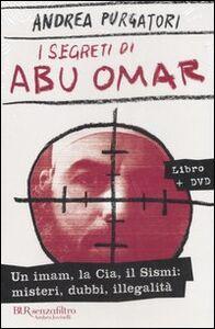 Libro I segreti di Abu Omar. Con DVD Andrea Purgatori