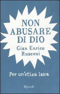 Libro Non abusare di Dio G. Enrico Rusconi