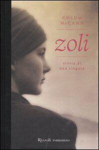 Foto Cover di Zoli. Storia di una zingara, Libro di Colum McCann, edito da Rizzoli