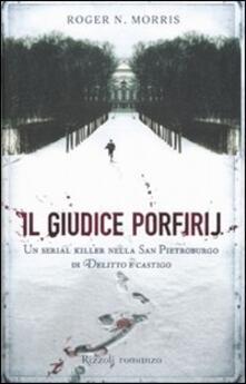 Il giudice Porfirij. Un serial killer nella San Pietroburgo di «Delitto e Castigo».pdf