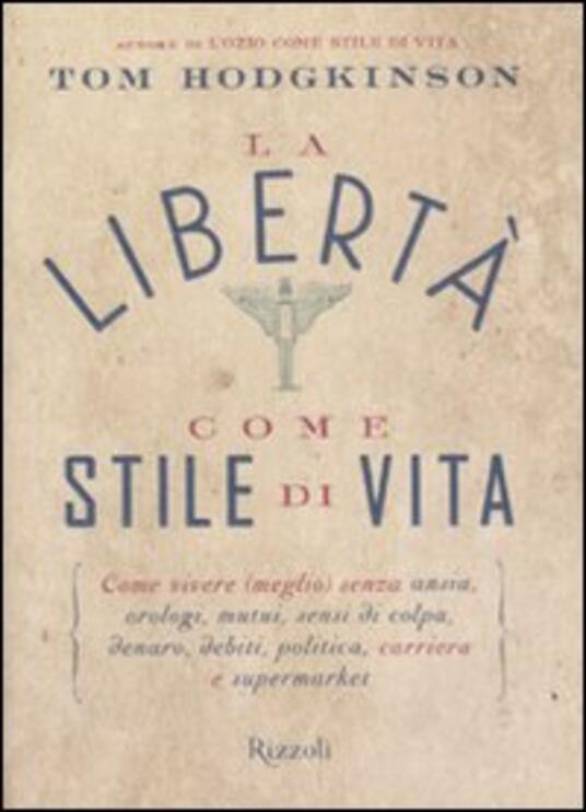 La libertà come stile di vita - Tom Hodgkinson - copertina